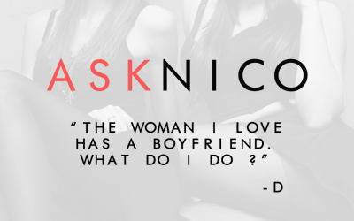 ASKNICO: The woman I love has a boyfriend