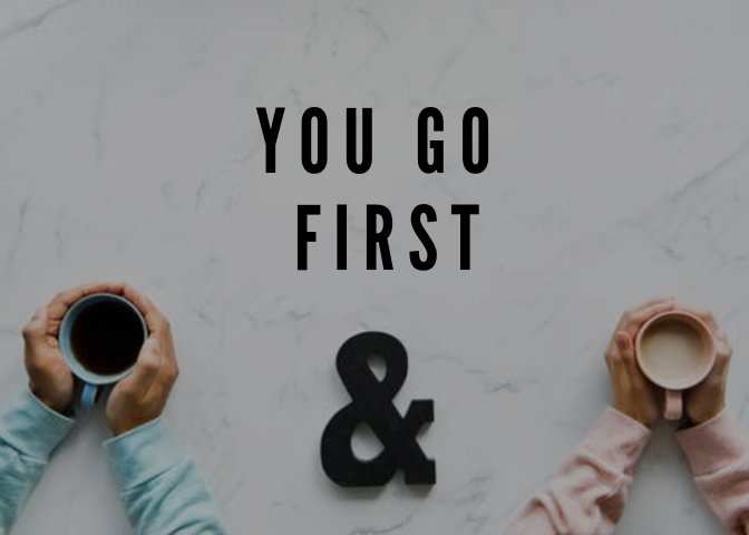 On Relationships: #1 You Have to Go First